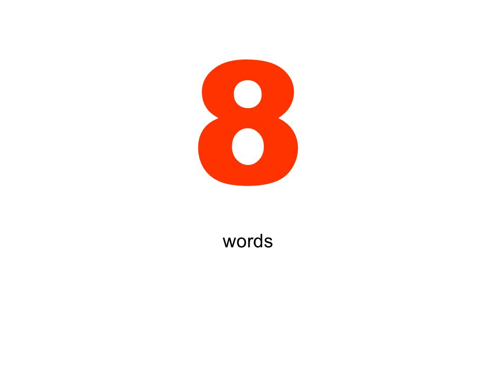 8 words
