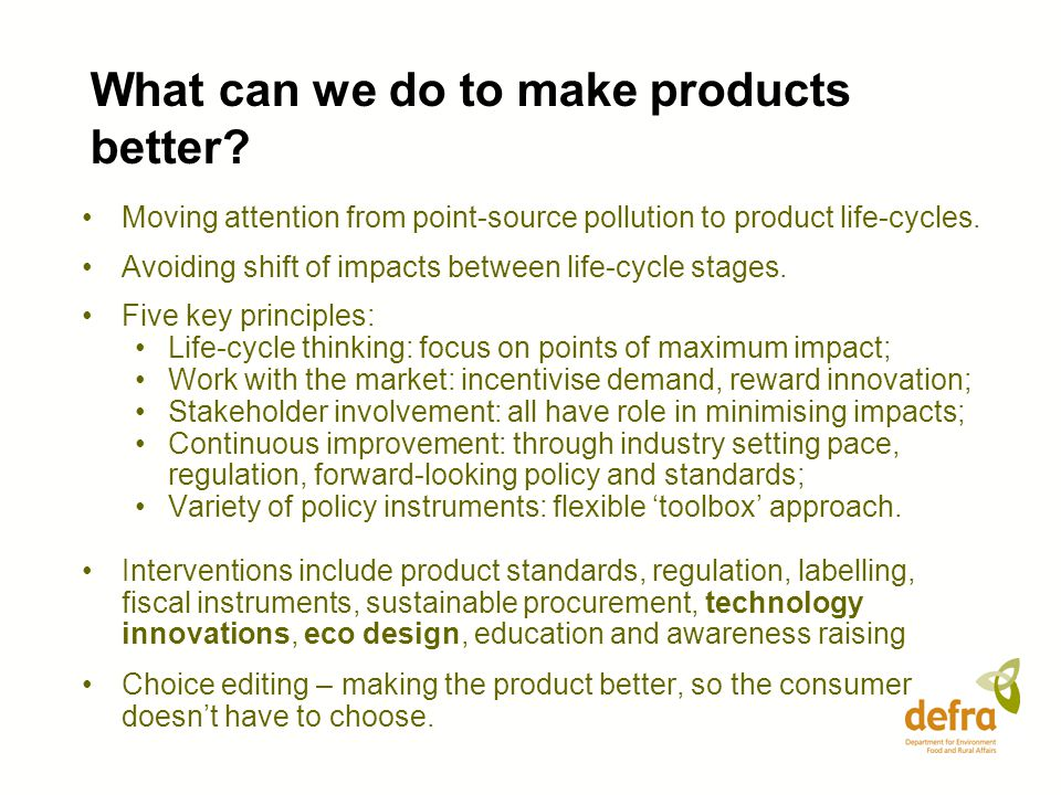 What can we do to make products better.