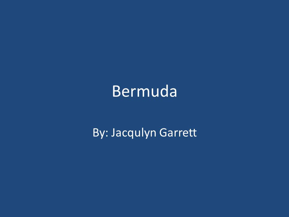 Bermuda By: Jacqulyn Garrett
