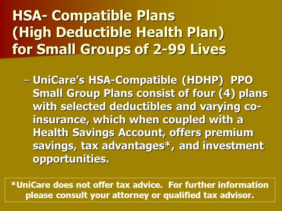 What is an HDHP?  In order to qualify for an HSA, your client must be enrolled in a qualified HDHP. An HDHP is a health insurance plan that meets the