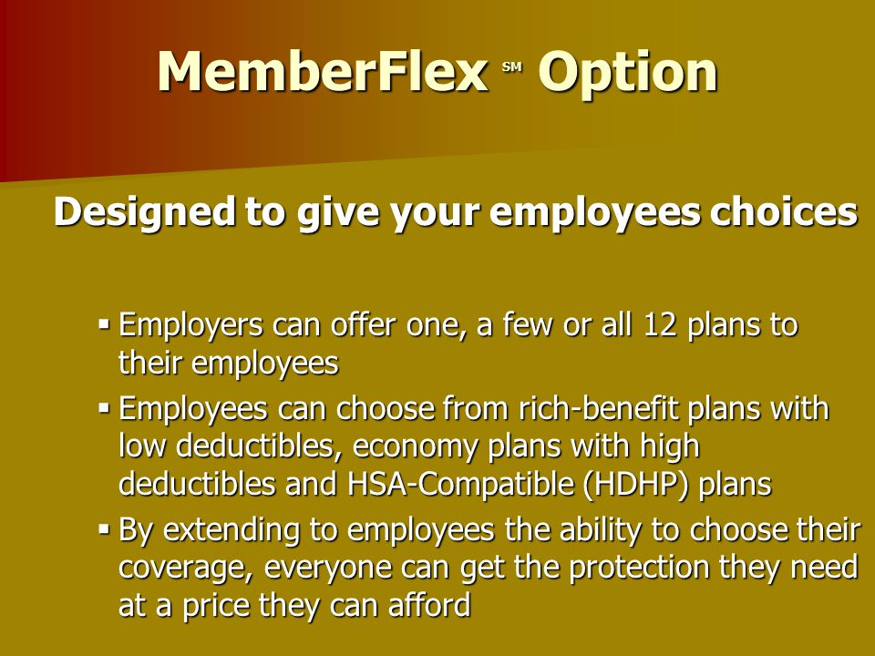 – Defined Contribution Options – MemberFlex Options – Section 125 Premium Only Plan (POP) BusinessFlex Key Features