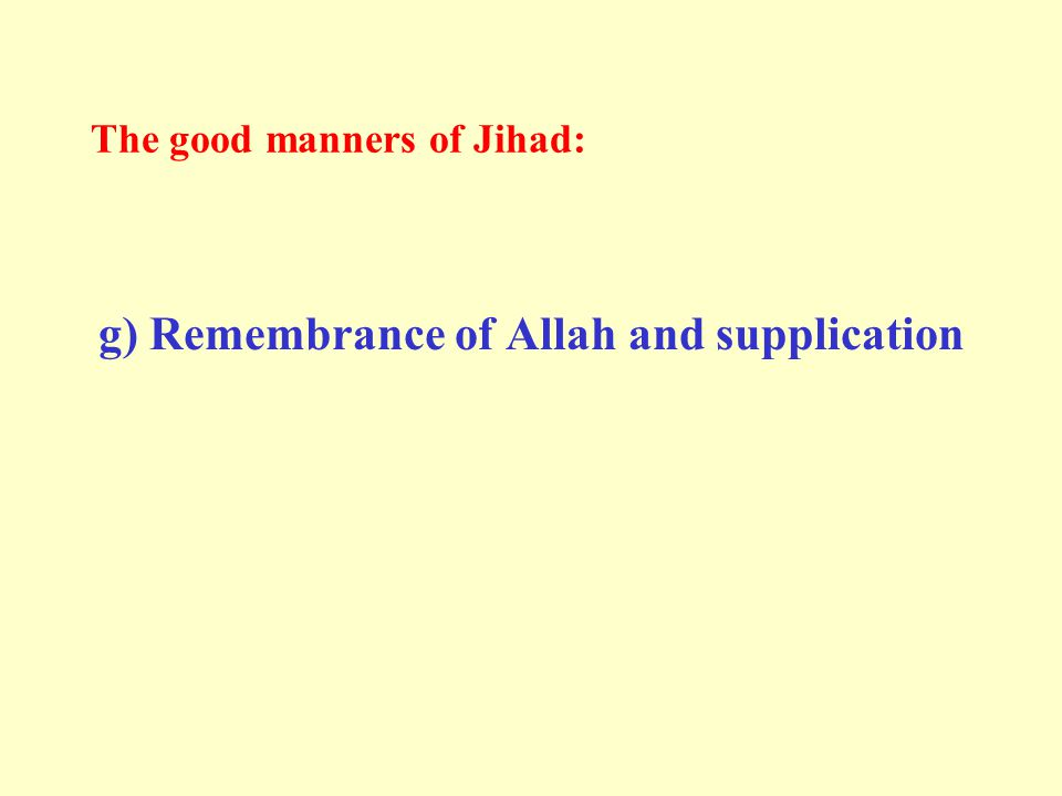 The good manners of Jihad: g) Remembrance of Allah and supplication