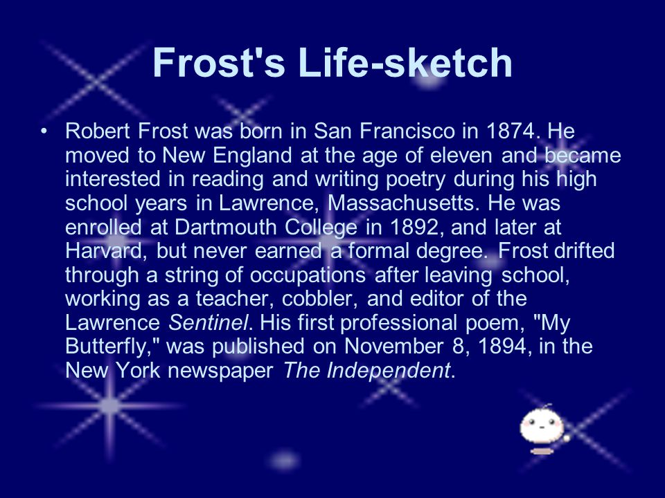 A footnote: Frost went on, until his death in 1963, to publish twenty-eight more poems in The Atlantic Monthly.
