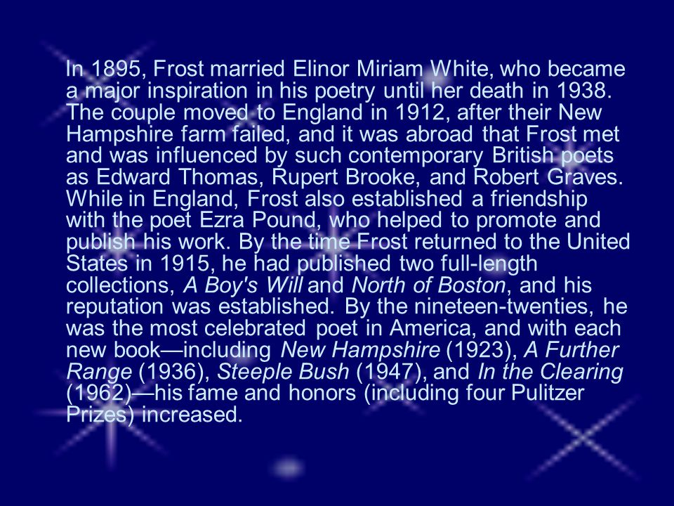 Though his work is principally associated with the life and landscape of New England, and though he was a poet of traditional verse forms and metrics who remained steadfastly aloof from the poetic movements and fashions of his time, Frost is anything but a merely regional or minor poet.