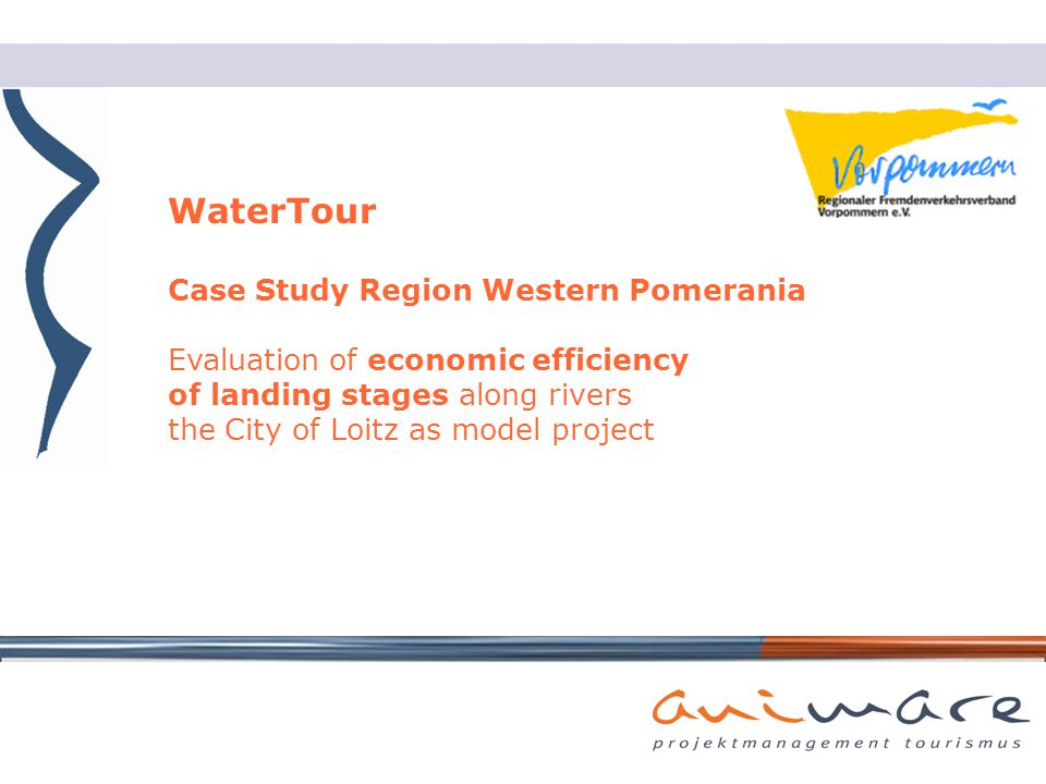 WaterTour Case Study Region Western Pomerania Evaluation of economic efficiency of landing stages along rivers the City of Loitz as model project