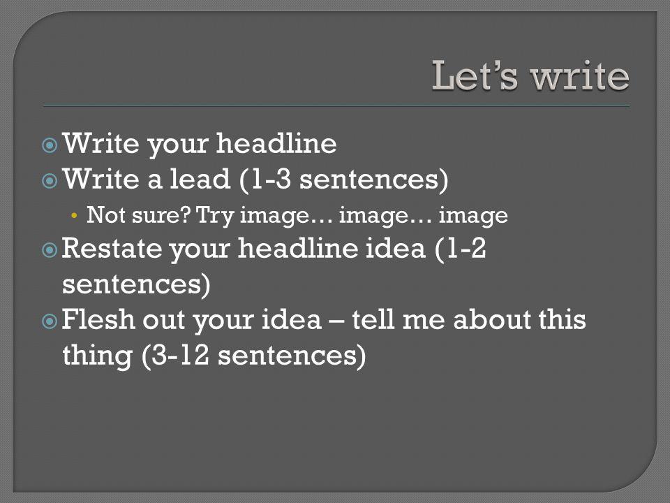  Write your headline  Write a lead (1-3 sentences) Not sure.