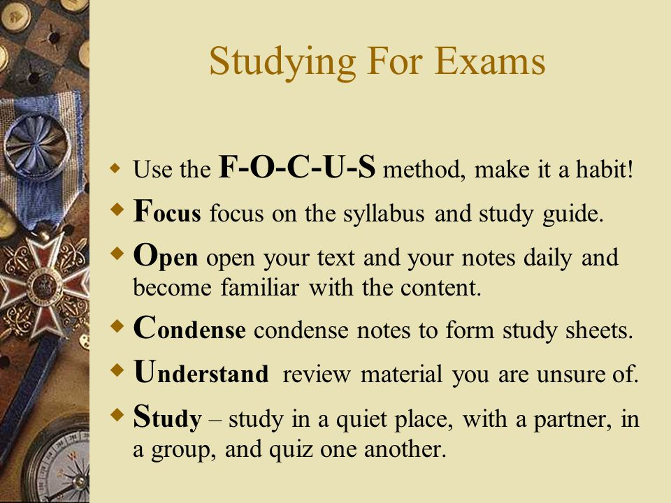 What To Do Before an Exam  Talk with successful, calm, and confident friends.  Get adequate sleep – the day before the exam.  Don't Cram – review a