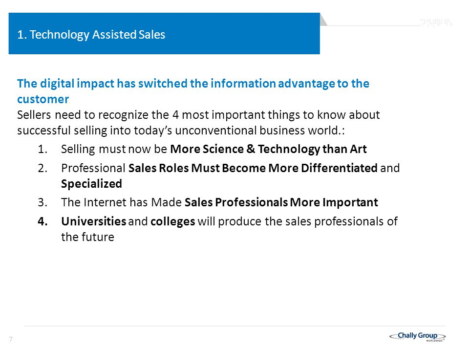 38 Technology Assisted Sales The Development of Sales Science & Technology Starting with Frederick Taylor, business has progressively developed more systematic disciplines: Moving from numerical process control, to total quality management (TQM), to ISO, to business analytics, and finally leading to today's actuarial applications and predicative business analytics.