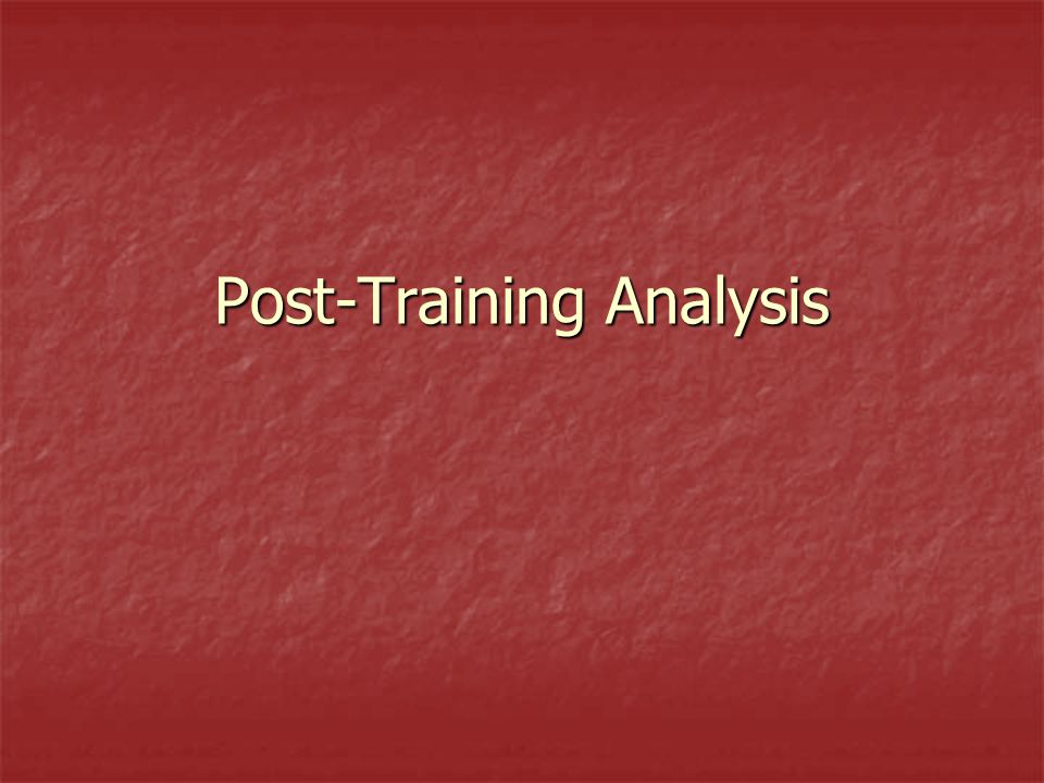 Post-Training Analysis
