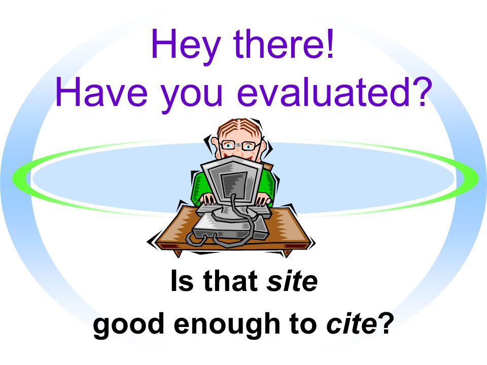 URLs as clues to content ·.com=commercial sites (vary in their credibility) ·.gov=U.S.