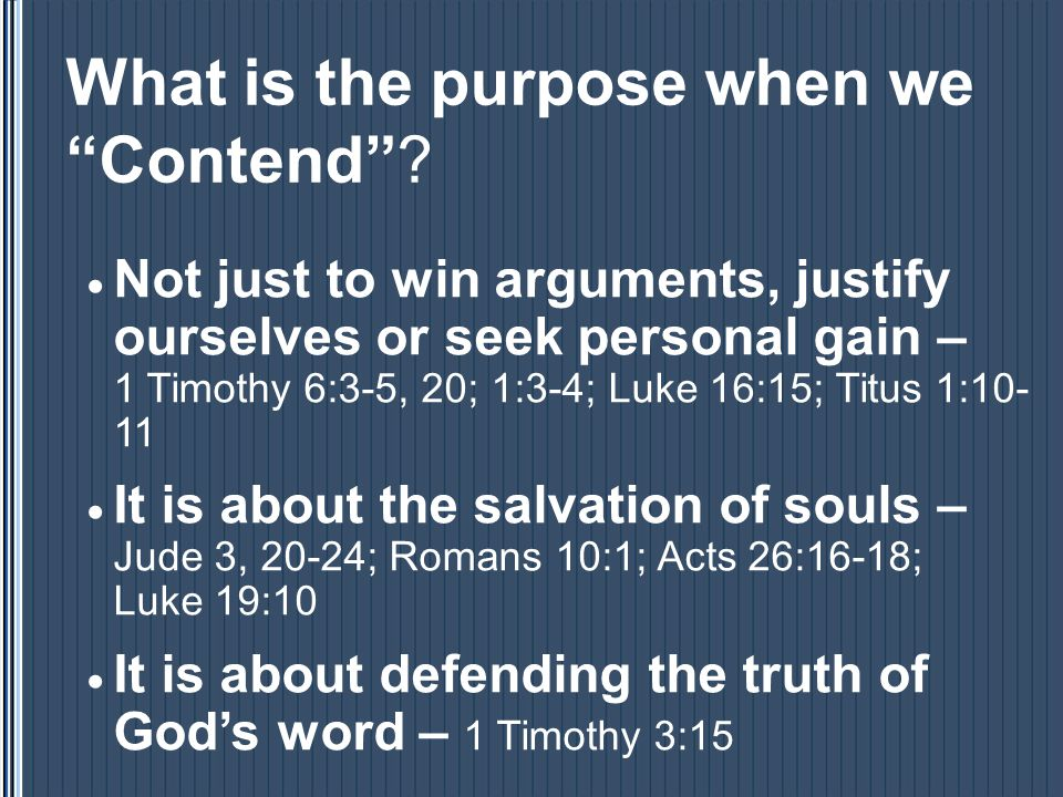 What is the purpose when we Contend .