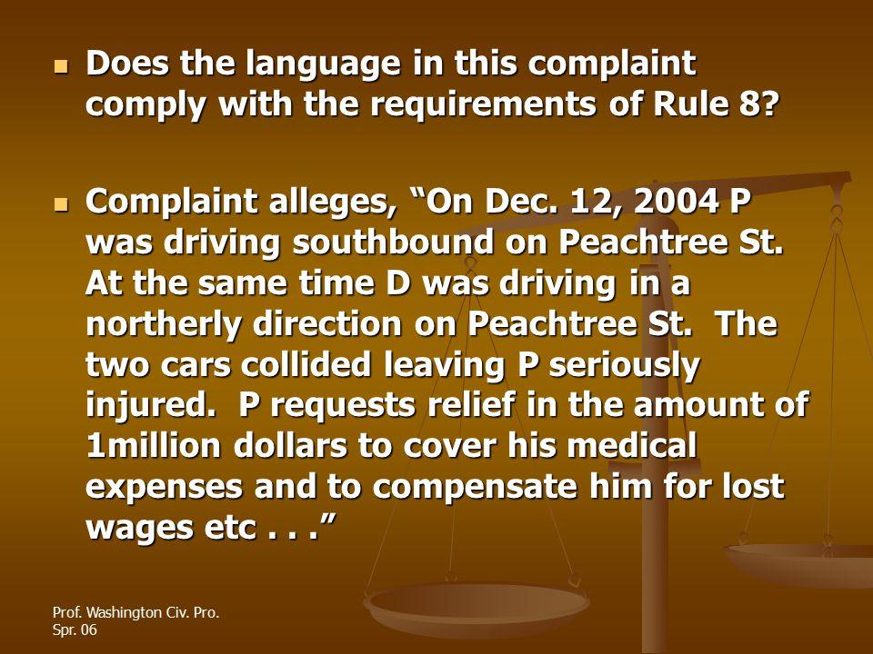 Prof.Washington Civ. Pro. Spr. 06 Resurrected Complaint alleges, On Dec.