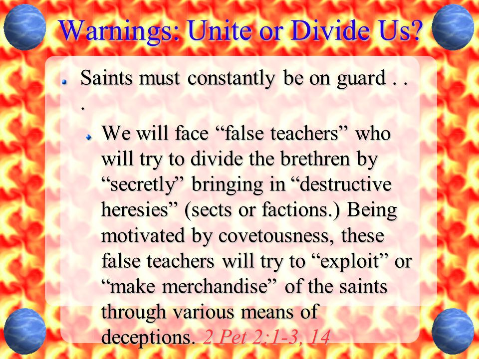 Warnings: Unite or Divide Us. Saints must constantly be on guard...