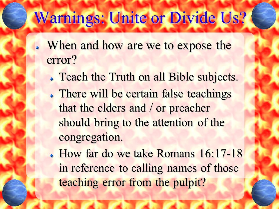 Warnings: Unite or Divide Us. When and how are we to expose the error.