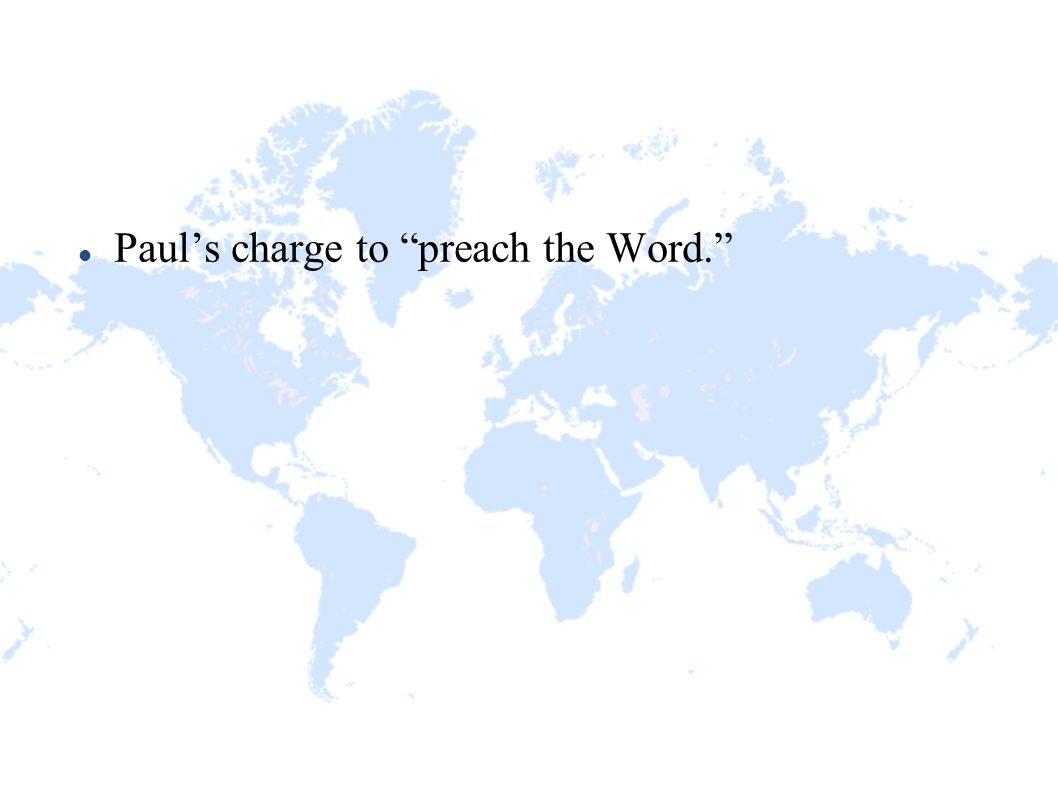 "Paul's charge to ""preach the Word."""