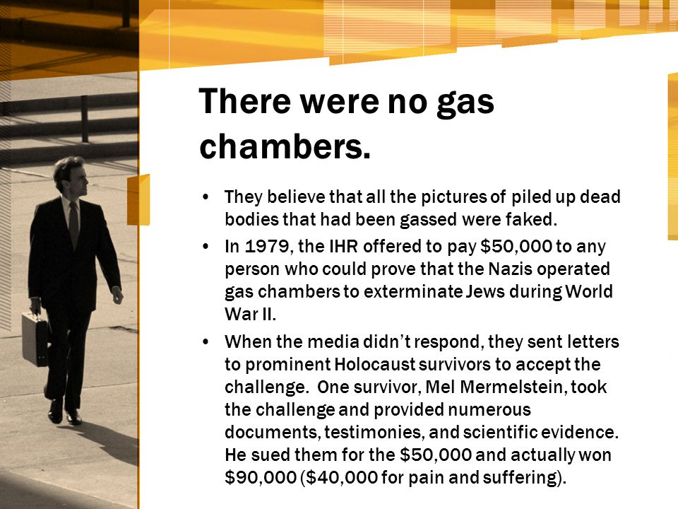 There were no gas chambers.