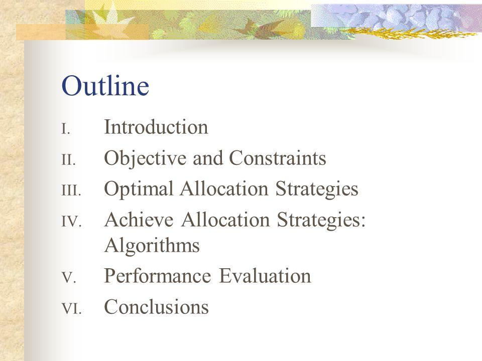 Outline I. Introduction II. Objective and Constraints III.