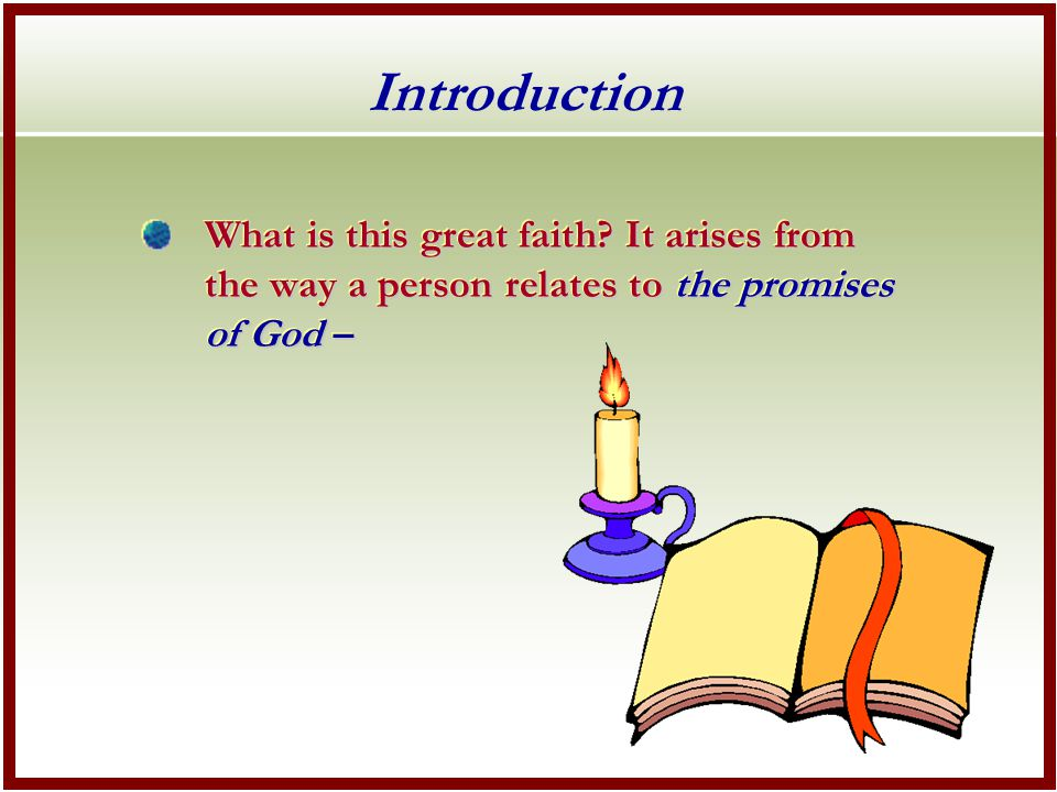 Introduction What is this great faith.