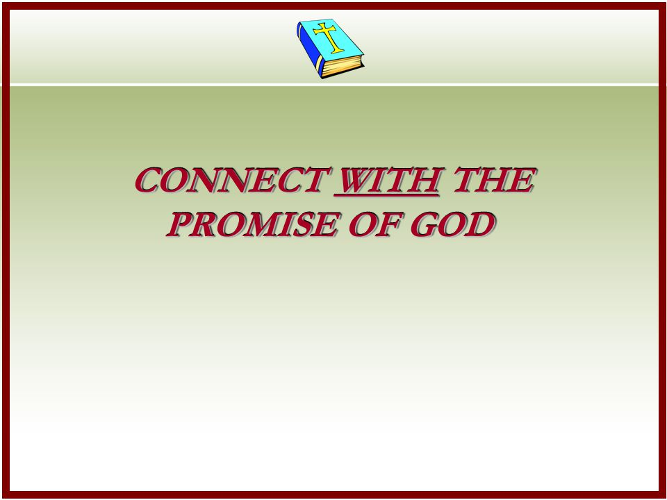 CONNECT WITH THE PROMISE OF GOD