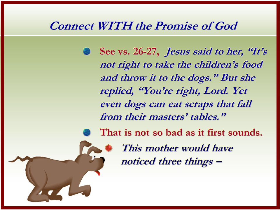 Connect WITH the Promise of God See vs.