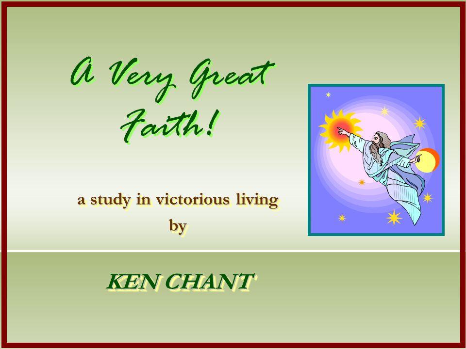 A Very Great Faith.