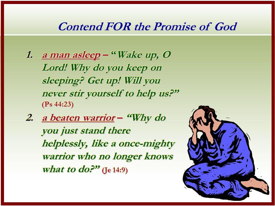 1.a man asleep – Wake up, O Lord. Why do you keep on sleeping.