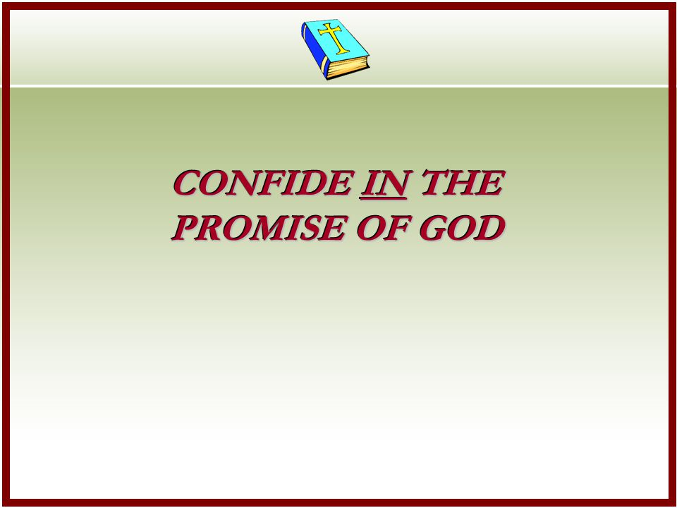 CONFIDE IN THE PROMISE OF GOD