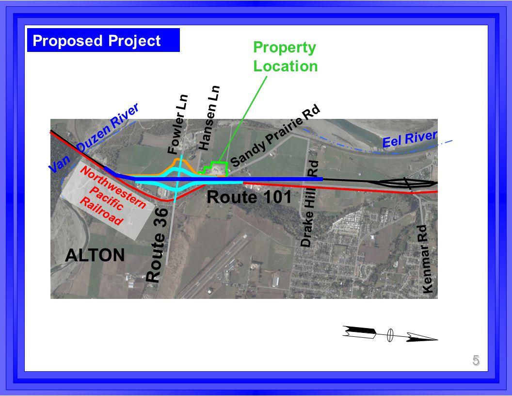Property Location 5 Proposed Project Sandy Prairie Rd Van Duzen River Eel River Drake Hill Rd Route 36 Route 101 ALTON Fowler Ln Hansen Ln Northwestern Pacific Railroad Kenmar Rd