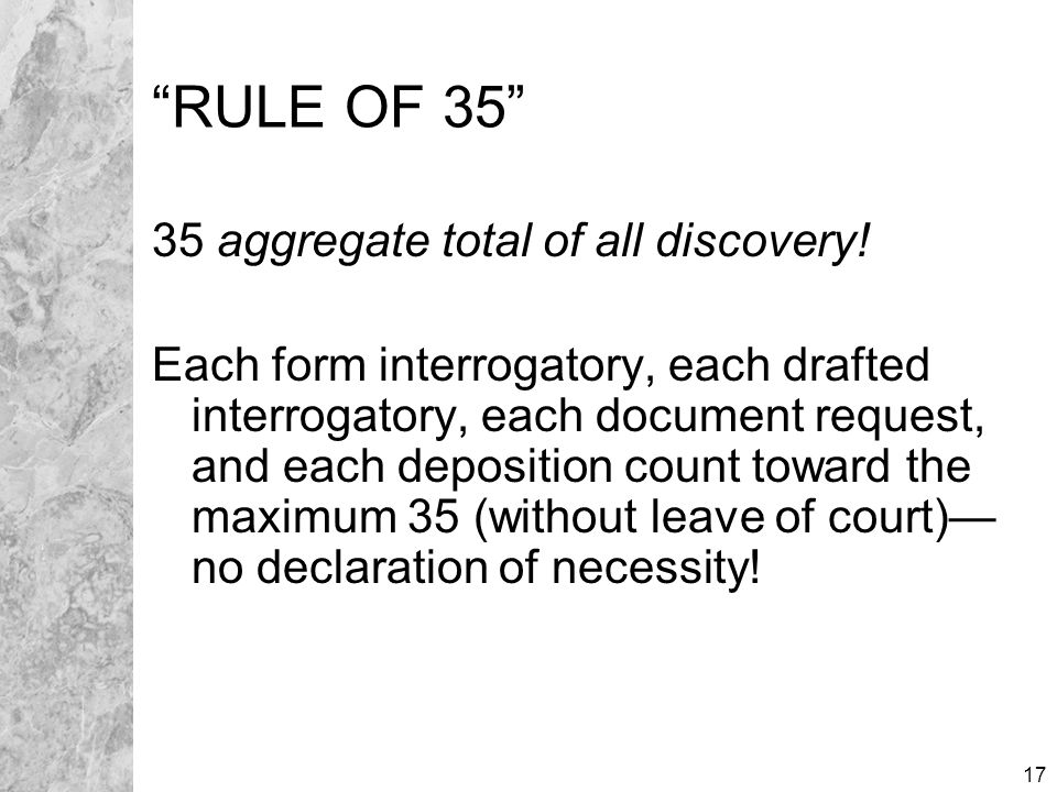17 RULE OF 35 35 aggregate total of all discovery.