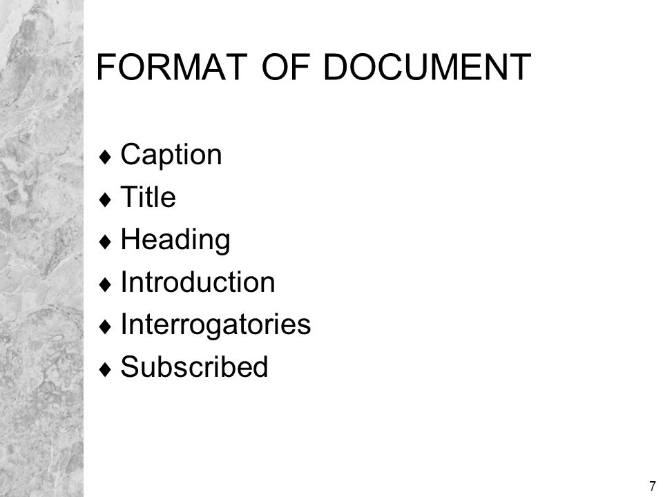 7 FORMAT OF DOCUMENT  Caption  Title  Heading  Introduction  Interrogatories  Subscribed