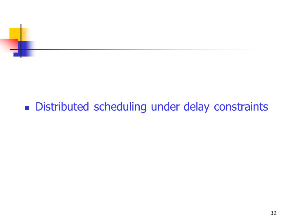 Distributed scheduling under delay constraints 32
