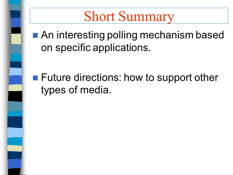 Short Summary An interesting polling mechanism based on specific applications.