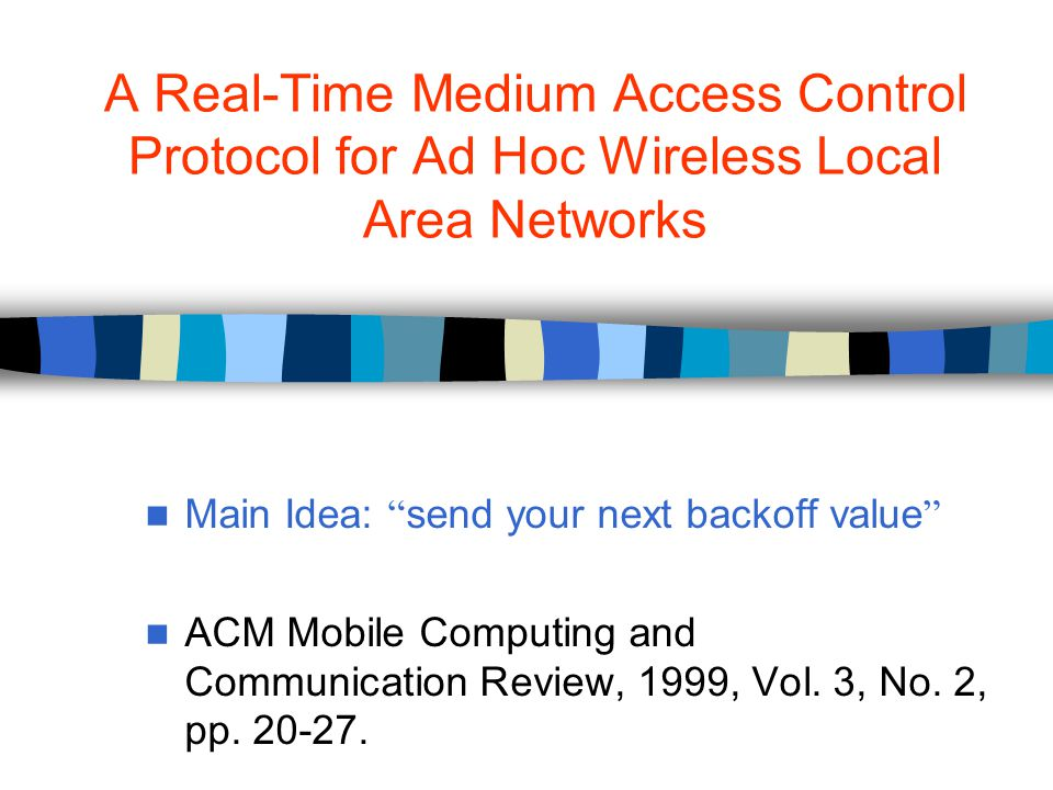 Main Idea: send your next backoff value ACM Mobile Computing and Communication Review, 1999, Vol.