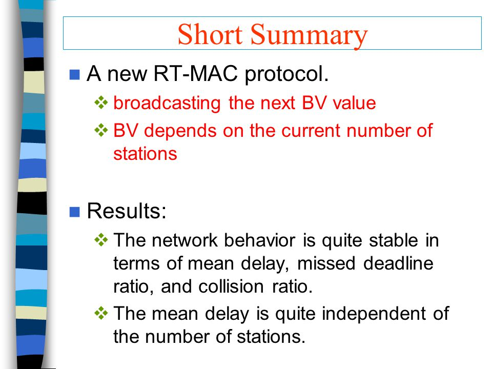 Short Summary A new RT-MAC protocol.  broadcasting the next BV value  BV depends on the current number of stations Results:  The network behavior i