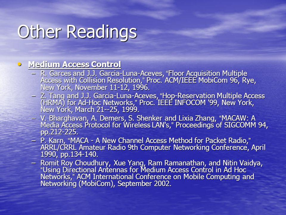 Other Readings Medium Access Control Medium Access Control –R.