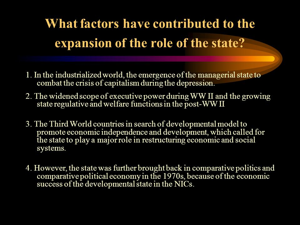 State theories Postwar Revival of Interest in Theorizing the State The postwar revival of theoretical interest in the state in comparative politics and comparative political economy is a result of the world- wide trend in the expansion of the role of the state since the Great Depression in 1930s.