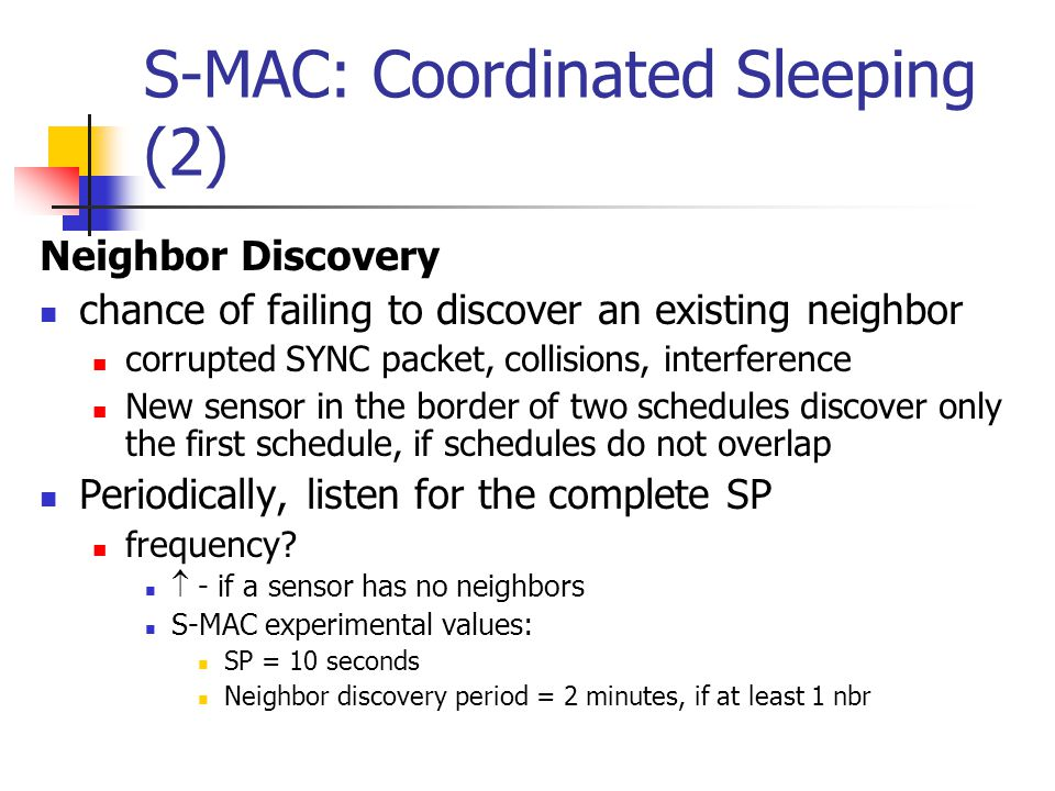 S-MAC: Coordinated Sleeping (1) Frame Schedule Maintenance 1.