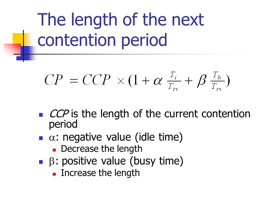 The length of the extended period T bad = time of collision + channel unstable
