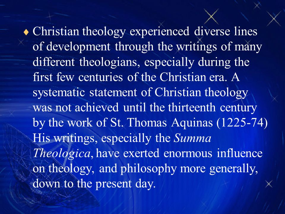  Christian theology experienced diverse lines of development through the writings of many different theologians, especially during the first few centuries of the Christian era.