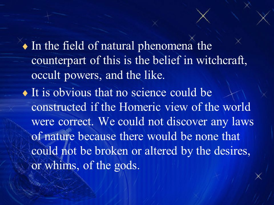  In the field of natural phenomena the counterpart of this is the belief in witchcraft, occult powers, and the like.