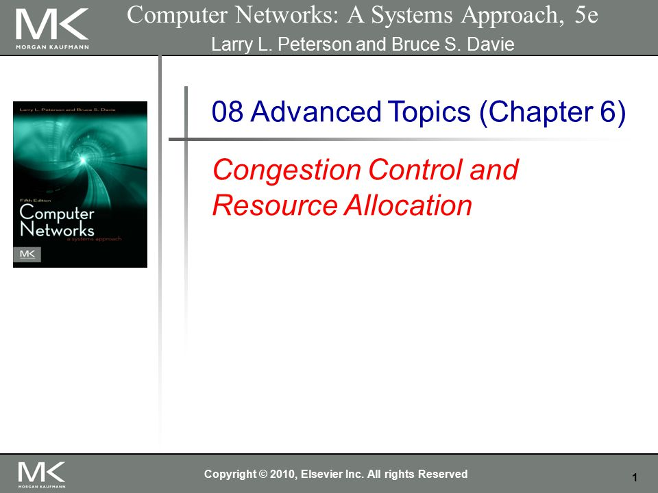 1 Computer Networks: A Systems Approach, 5e Larry L.