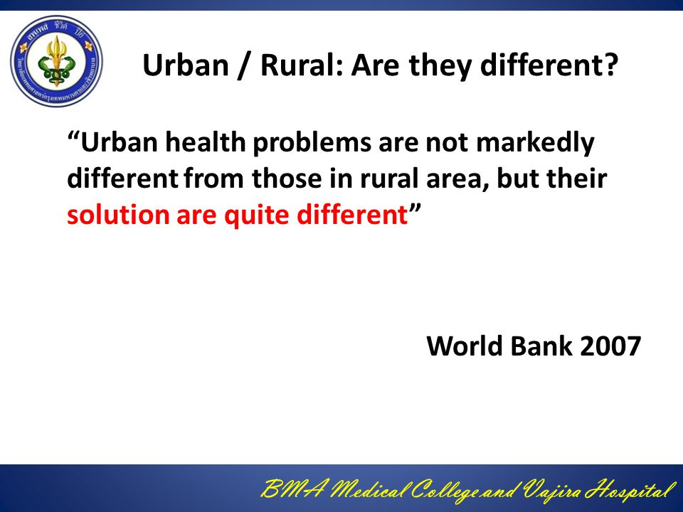 BMA Medical College and Vajira Hospital Urban / Rural: Are they different.