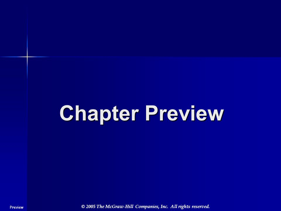 © 2005 The McGraw-Hill Companies, Inc. All rights reserved. Chapter Preview Preview