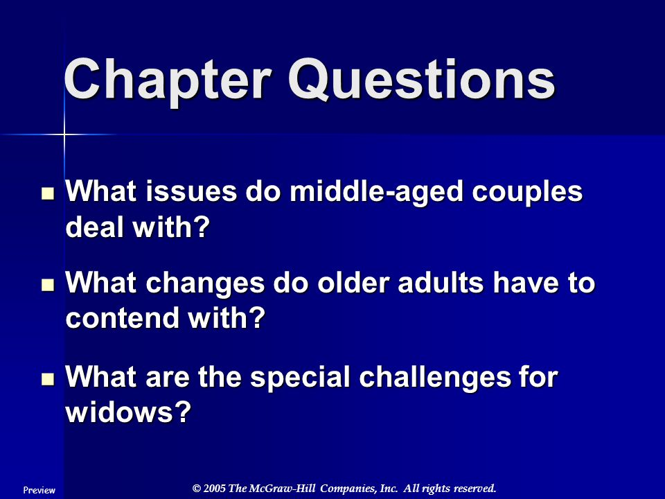 © 2005 The McGraw-Hill Companies, Inc. All rights reserved. Chapter Questions What issues do middle-aged couples deal with? What issues do middle-aged