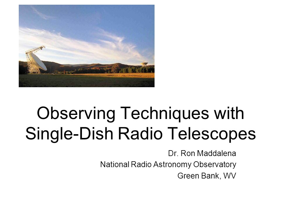 Observing Techniques with Single-Dish Radio Telescopes Dr.