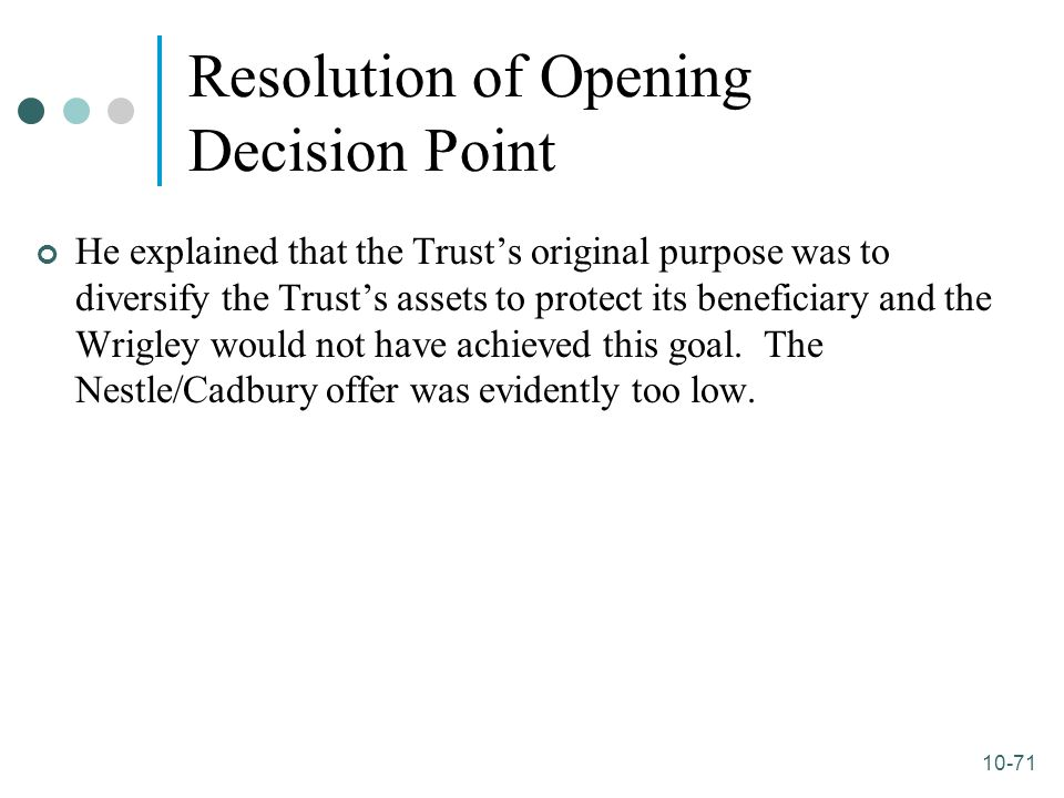 10-71 Resolution of Opening Decision Point He explained that the Trust's original purpose was to diversify the Trust's assets to protect its beneficia