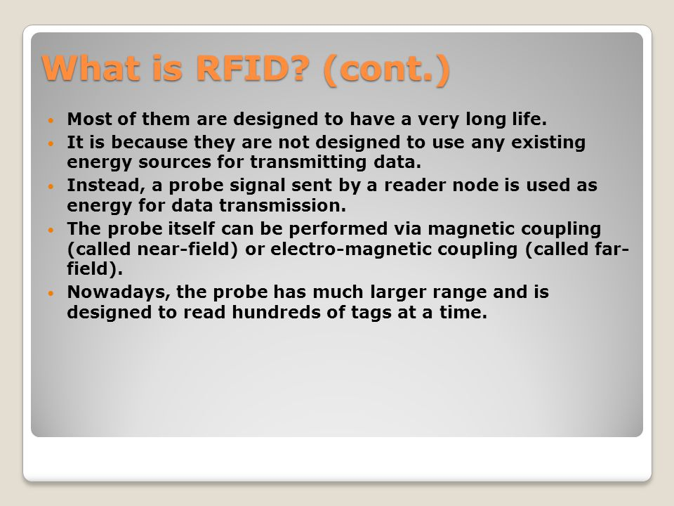 Classification of RFID Passive tags Semi-passive tags Active tags