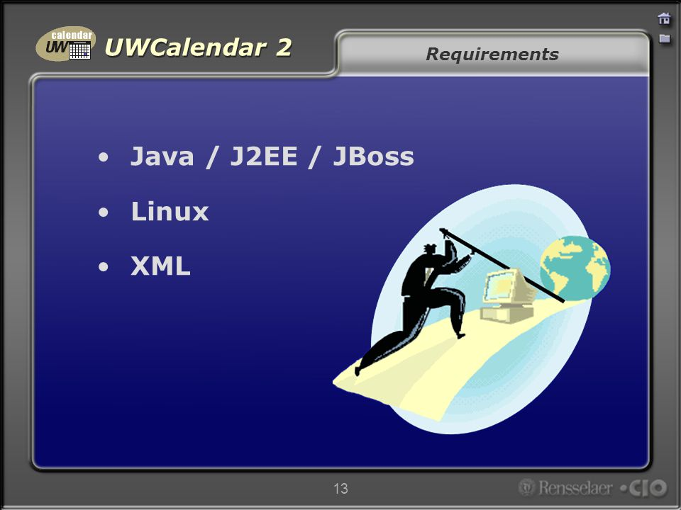 UWCalendar 2 13 Requirements Java / J2EE / JBoss Linux XML