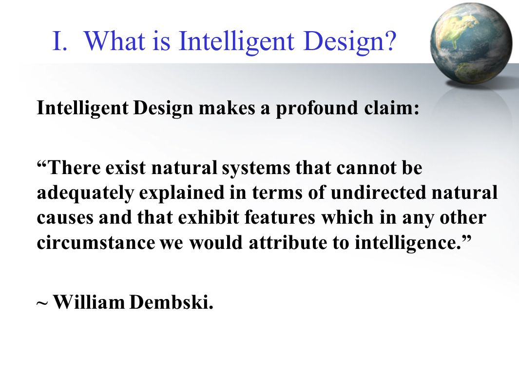 I.What is Intelligent Design.