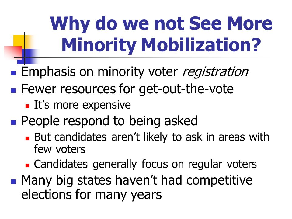 Why do we not See More Minority Mobilization.